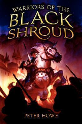 Warriors of the Black Shroud Peter  Howe