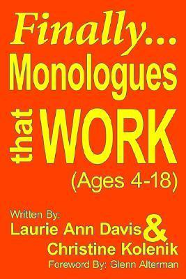 Finally...Monologues That Work (Ages 4-18) Laurie Ann Davis