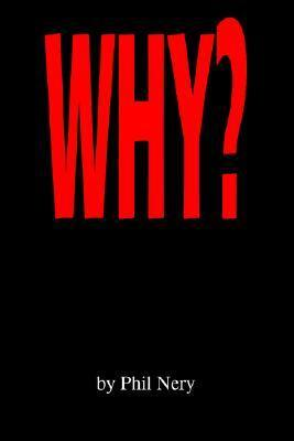 Why? Phil Nery