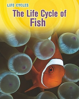 The Life Cycle of Fish  by  Darlene R. Stille
