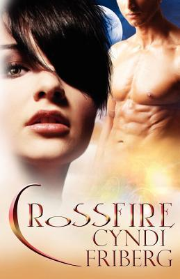 Crossfire  by  Cyndi Friberg