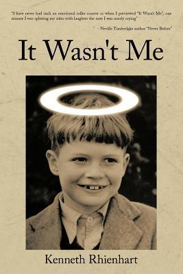 It Wasnt Me  by  Kenneth Rhienhart