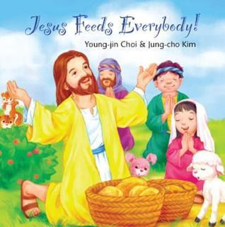 Jesus Feeds Everybody!  by  Young-Jin Choi