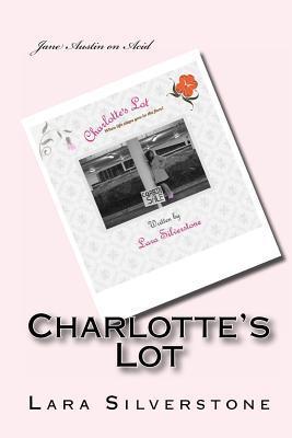 Charlottes Lot Lara Silverstone