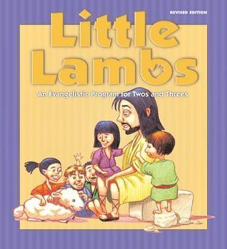 Little Lambs Program Guide: An Evangelistic Program for Twos and Threes Faith Alive Christian Resources