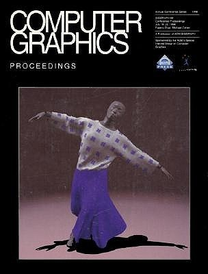 SIGGRAPH 1998 Conference Proceedings: Computer Graphics Annual Conference Series ACM