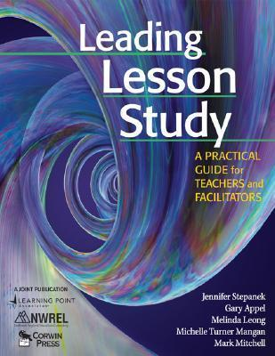 Leading Lesson Study: A Practical Guide for Teachers and Facilitators  by  Gary Appel