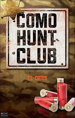 Como Hunt Club  by  T.J. Cates