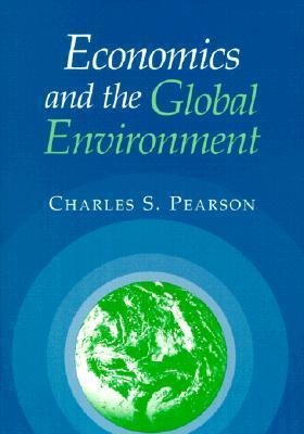 Economics and the Global Environment Charles S. Pearson