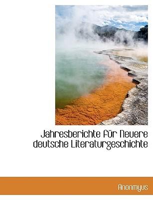 Jahresberichte F R Neuere Deutsche Literaturgeschichte  by  Julius Elias
