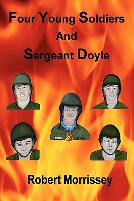 Four Young Soldiers and Sergeant Doyle Robert Morrissey