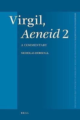 Virgil, Aeneid 2: A Commentary Nicholas Horsfall