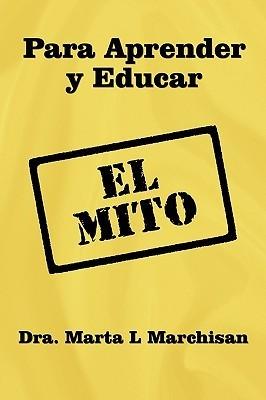 Para Aprender y Educar: El Mito Marta L. Marchisan