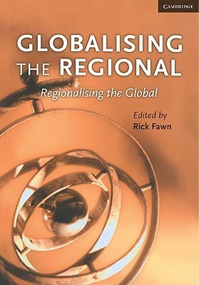 Globalising the Regional, Regionalising the Global  by  Rick Fawn