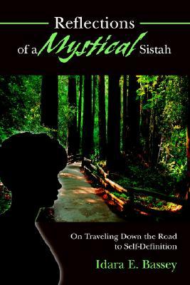 Reflections of a Mystical Sistah: On Traveling Down the Road to Self-Definition  by  Idara E Bassey