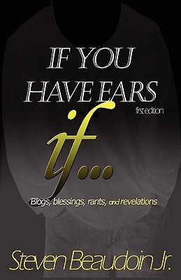 If You Have Ears.. Steven Beaudoin