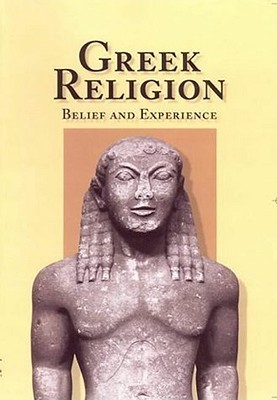 Greek Religion: Belief and Experience  by  Thomas Harrison