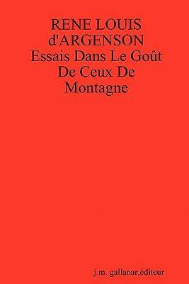 Rene Louis Dargenson: Essais Dans Le Gout de Ceux de Montagne Editeur J. M. Gallanar