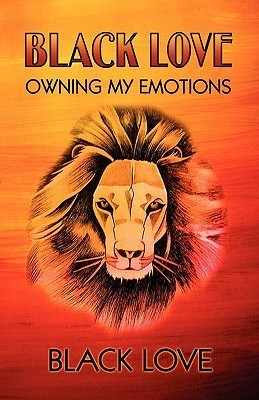 Black Love: Owning My Emotions  by  Black Love