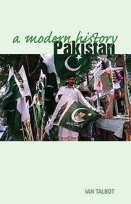 Pakistan: A Modern History. Ian Talbot  by  Ian Talbot