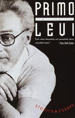 The Mirror Maker: Stories and Essays Primo Levi