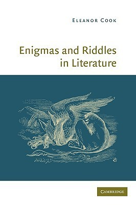 Enigmas and Riddles in Literature Eleanor Cook