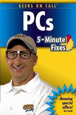 Geeks on Call PCs 5-Minute Fixes  by  James T. Geier