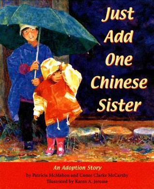 Just Add One Chinese Sister: An Adoption Story  by  Patricia McMahon