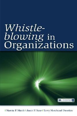 Whistle-Blowing in Organizations  by  Marcia P. Miceli