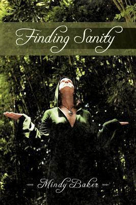 Finding Sanity  by  Mindy Baker