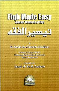 Fiqh Made Easy: A Basic Textbook of Fiqh صالح بن غانم السدلان