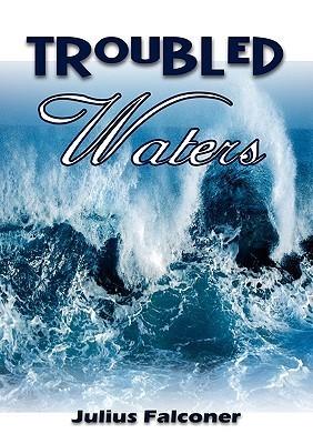 Troubled Waters Julius Falconer