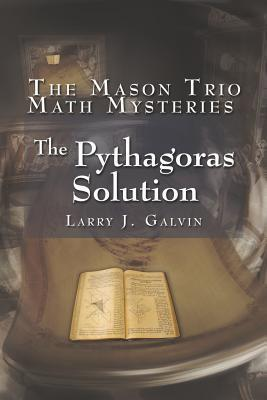 The Pythagoras Solution Larry J. Galvin