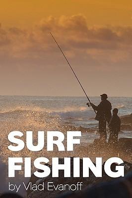 Surf Fishing  by  Vlad Evanoff