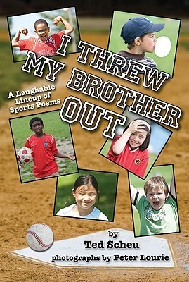 I Threw My Brother Out: A Laughable Lineup of Sports Poems  by  Ted Scheu
