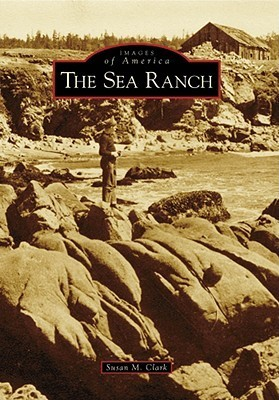 The Sea Ranch  by  Susan M. Clark