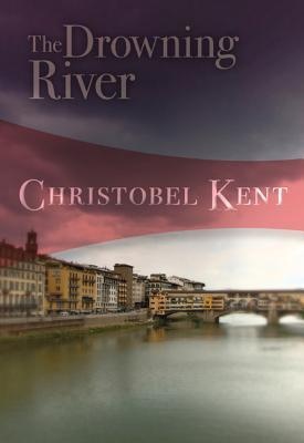 The Drowning River Kent, Christobel ( Author ) Dec-16-2011 Paperback Christobel Kent