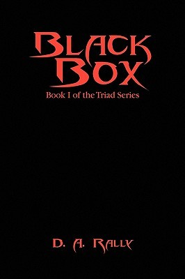 Black Box: Book I of the Triad Series  by  D.A. Rally