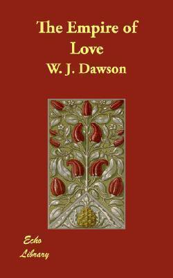 The Empire of Love W.J. Dawson