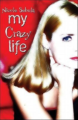 My Crazy Life Nicole Sebula