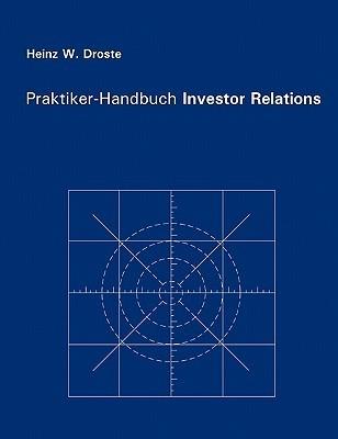 Praktiker-Handbuch Investor Relations  by  Heinz W. Droste