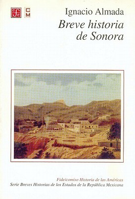 Breve Historia de Sonora Almada Ignacio