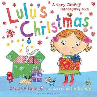 Lulus Christmas: A Very Merry Interactive Book  by  Camilla Reid