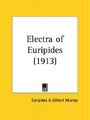 Electra of Euripides  by  Euripides