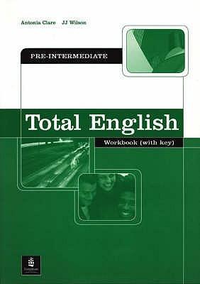 Total English Pre Intermediate Workbook With Key Antonia Clare