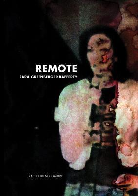 Sara Greenberger Rafferty: Remote Sara Rafferty