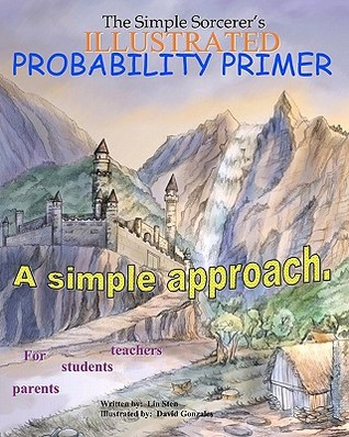 The Simple Sorcerers Illustrated Probability Primer Lin Sten