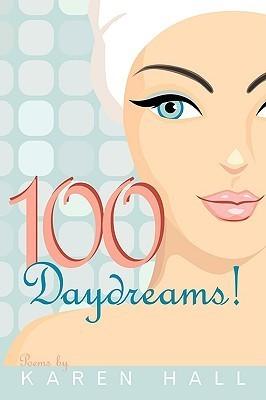 100 Daydreams! Karen Hall