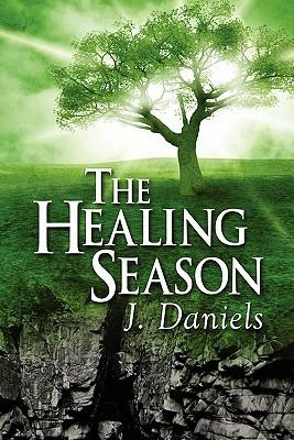 The Healing Season  by  J. Daniels