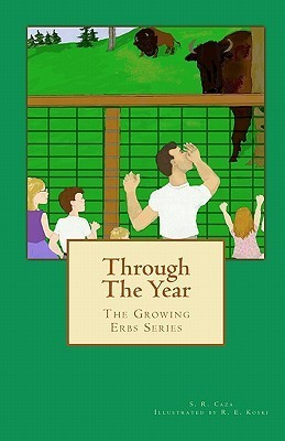 Through the Year: The Growing Erbs Series  by  S. R. Caza